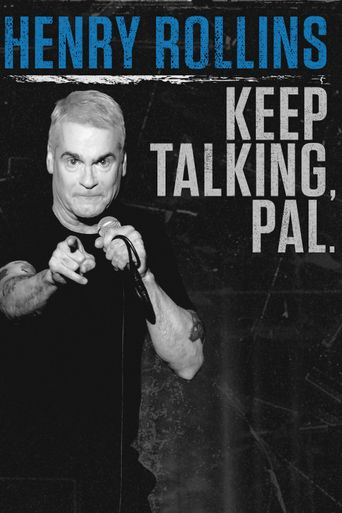 Henry Rollins: Keep Talking, Pal. Poster