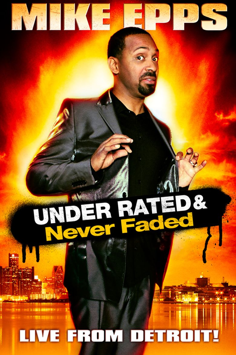 Watch Mike Epps: Under Rated & Never Faded