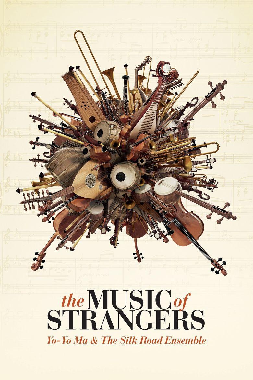 The Music of Strangers: Yo-Yo Ma and the Silk Road Ensemble Poster