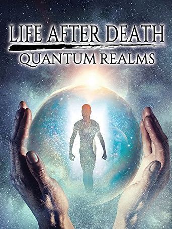 Life After Death: Quantum Realms Poster