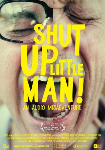 Watch Shut Up Little Man! An Audio Misadventure