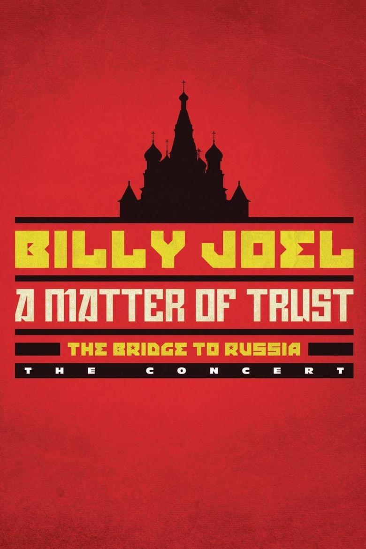 Watch Billy Joel: A Matter of Trust - The Bridge to Russia