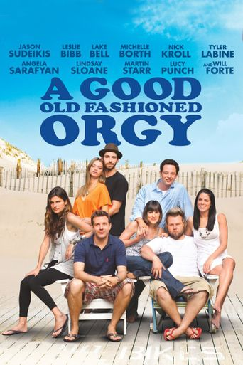 Watch A Good Old Fashioned Orgy