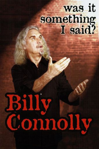 Billy Connolly: Was it Something I Said? Poster