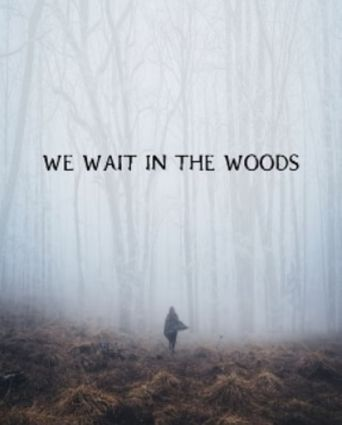 We Wait in the Woods Poster