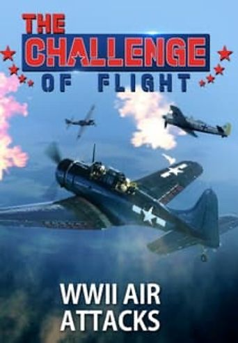 The Challenge of Flight - WWII Air Attacks Poster