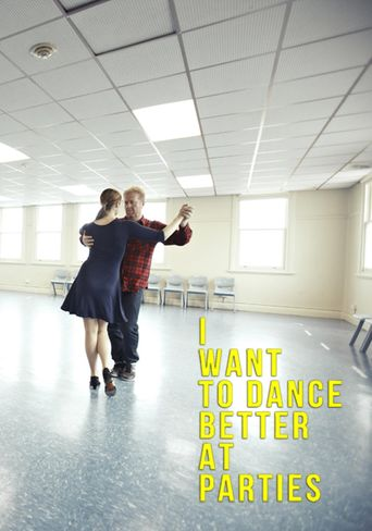 I Want to Dance Better at Parties Poster