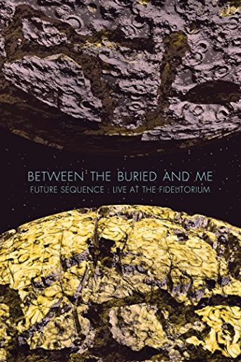 Between the buried and me: Future sequence - Live at the Fidelitorium Poster