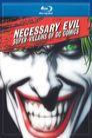Watch Necessary Evil: Super-Villains of DC Comics