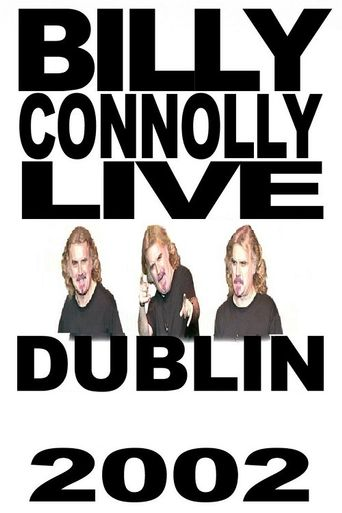 Billy Connolly - Live in Dublin 2002 Poster
