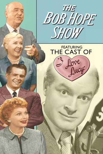 The Bob Hope Show Featuring the Cast of I Love Lucy Poster