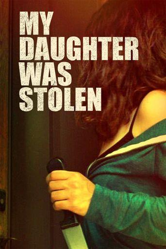 My Daughter Was Stolen Poster