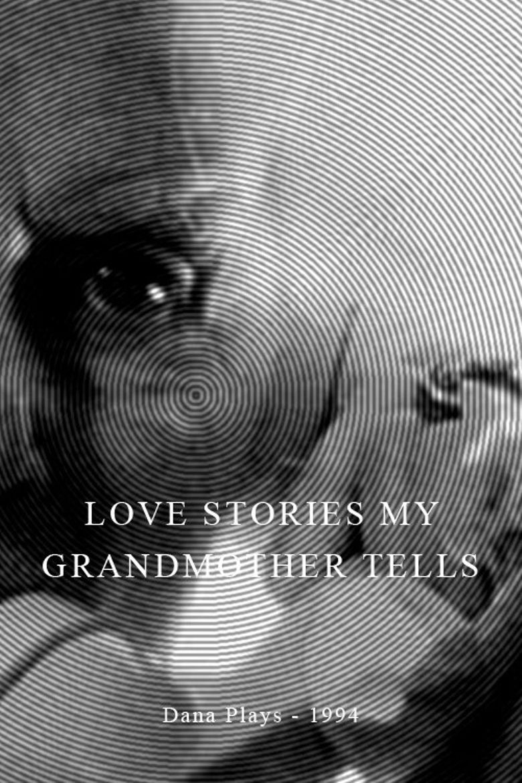 Love Stories My Grandmother Tells Poster