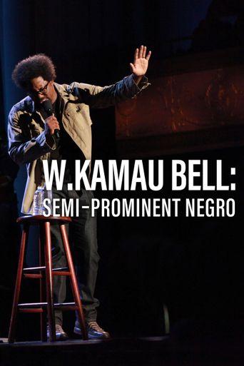 W. Kamau Bell: Semi-Prominent Negro Poster