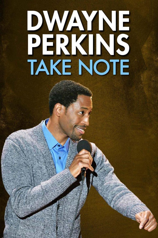 Dwayne Perkins: Take Note Poster