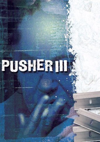 Pusher III: I'm the Angel of Death Poster