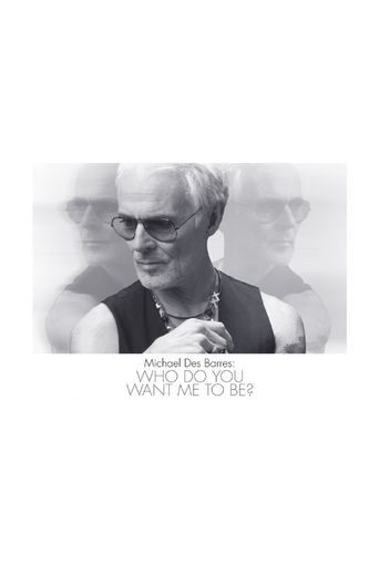 Michael Des Barres: Who Do You Want Me To Be? Poster