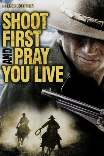 Shoot First And Pray You Live Poster