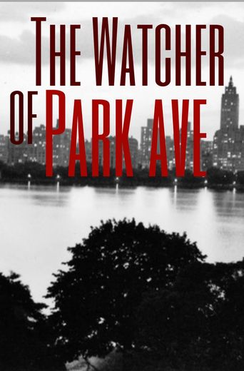 The Watcher of Park Ave Poster