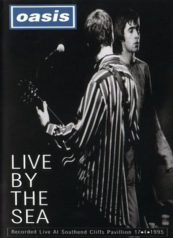 Oasis: Live By The Sea Poster