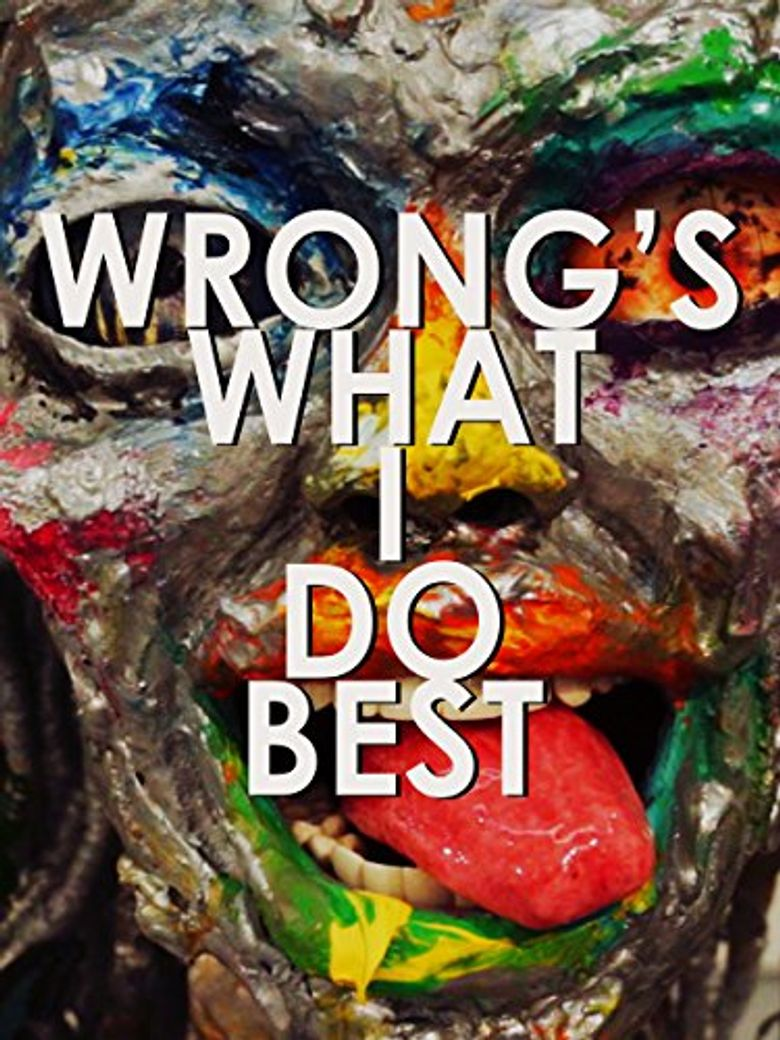 Wrong's What I Do Best Poster
