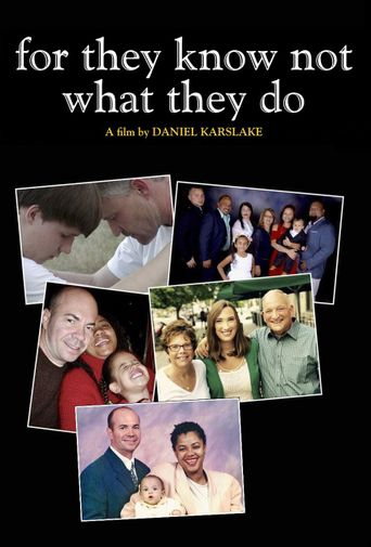 For They Know Not What They Do Poster