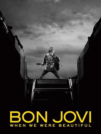 Watch Bon Jovi: When We Were Beautiful
