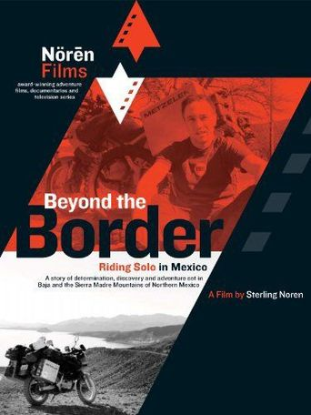 Beyond the Border (Riding Solo in Mexico) Poster