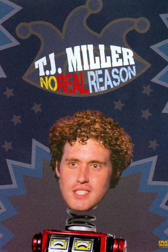 T.J. Miller: No Real Reason Poster