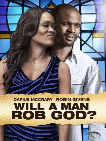 Will a Man Rob God? Poster