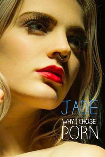 Jade - Why I Chose Porn Poster