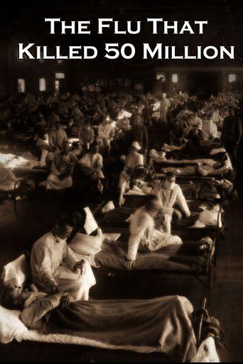 The Flu That Killed 50 Million Poster