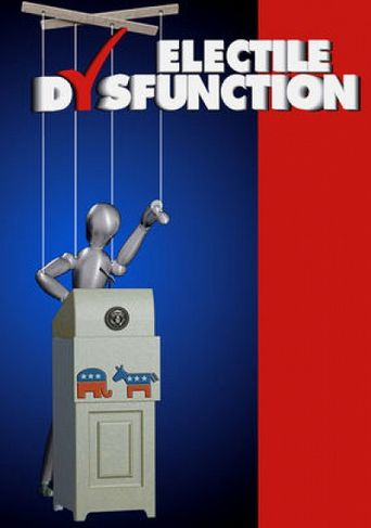 Electile Dysfunction: Inside the Business of American Campaigns Poster