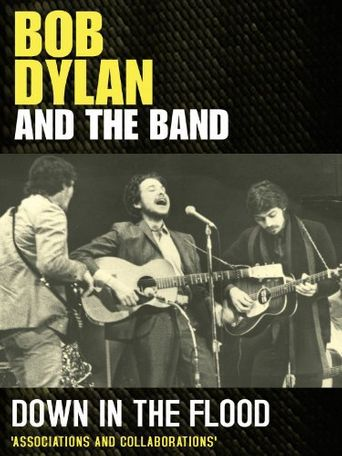 Down in the Flood: Bob Dylan, the Band & the Basement Tapes Poster