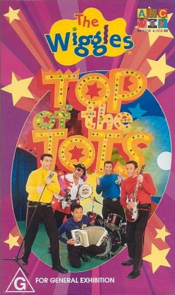 The Wiggles: Top of the Tots Poster