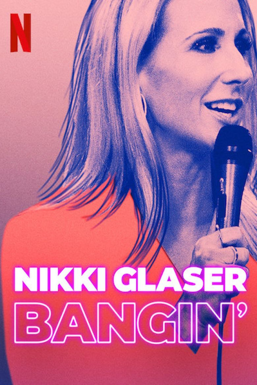 Nikki Glaser: Bangin' Poster