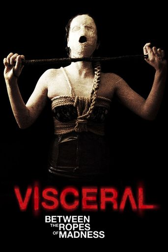 Watch Visceral: Between the Ropes of Madness