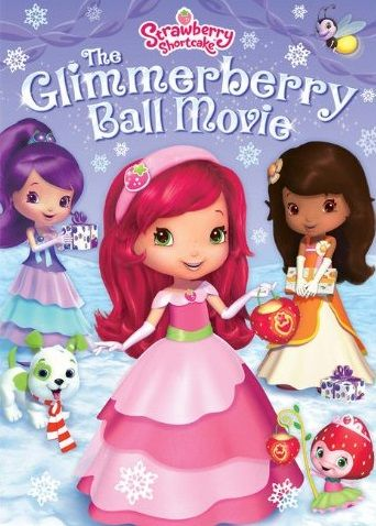 Strawberry Shortcake: The Glimmerberry Ball Movie Poster