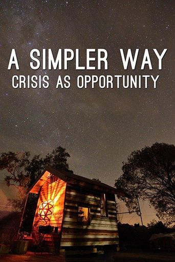 A Simpler Way: Crisis as Opportunity Poster