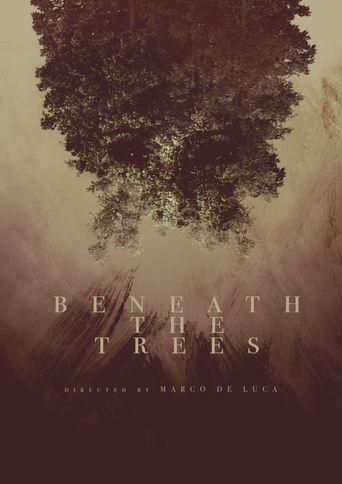 Beneath the Trees Poster