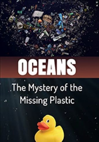 Oceans The Mystery of the Missing Plastic Poster