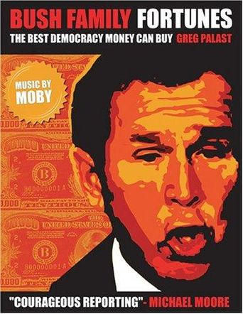Bush Family Fortunes: The Best Democracy Money Can Buy Poster