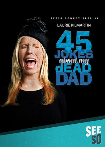Laurie Kilmartin: 45 Jokes About My Dead Dad Poster