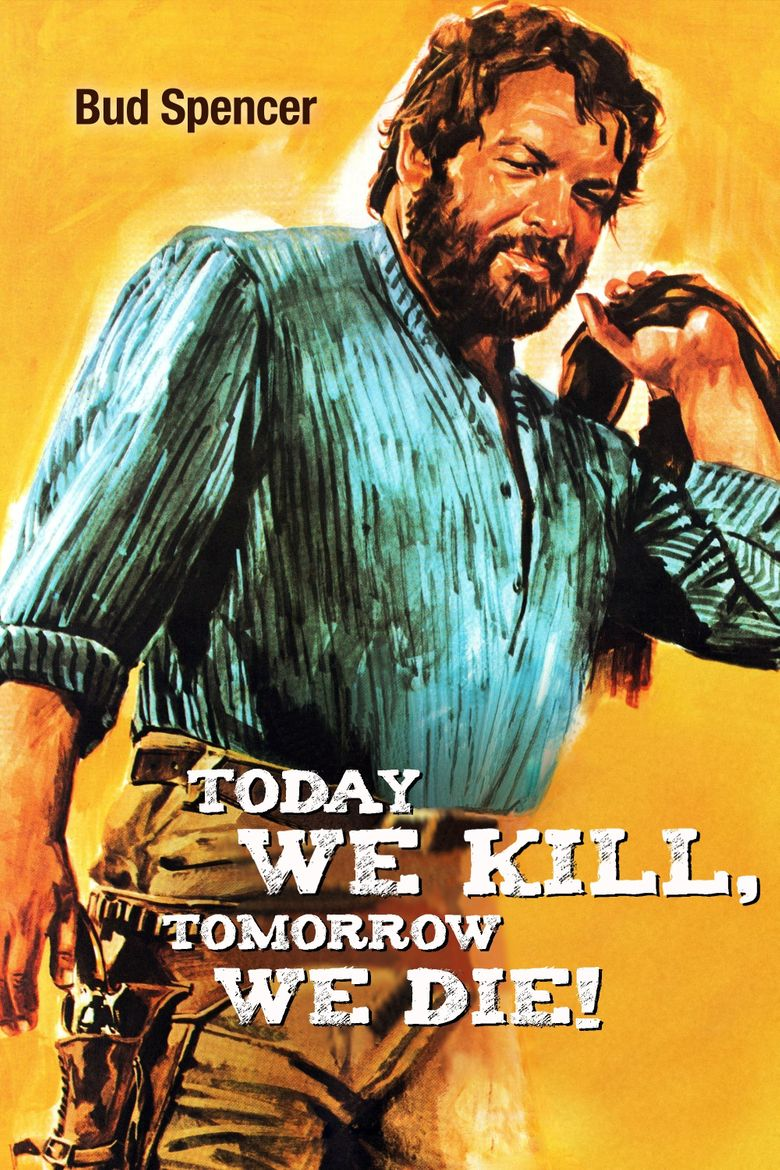 Today We Kill, Tomorrow We Die! Poster