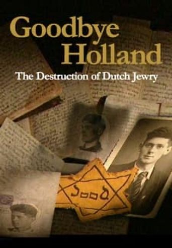 Goodbye Holland: The Destruction of Dutch Jewry Poster