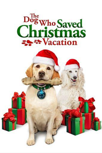 The Dog Who Saved Christmas Vacation Poster