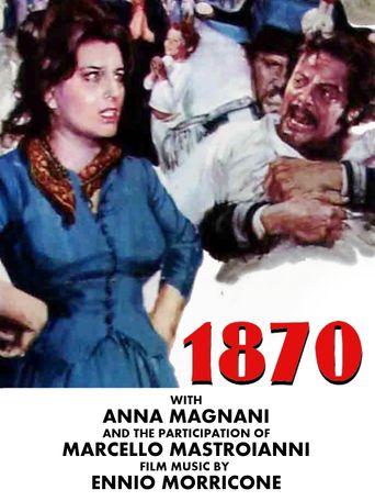 ...Correva l'anno di grazia 1870 Poster