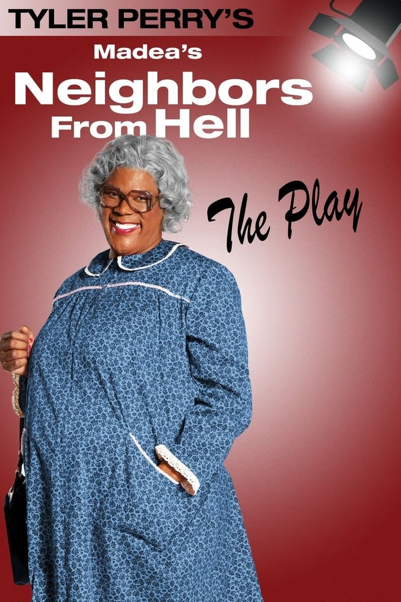 Tyler Perry's Madea's Neighbors from Hell - The Play Poster