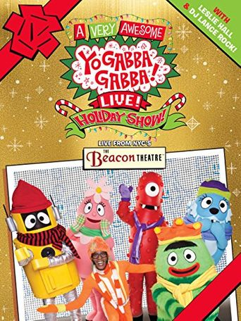 Watch Yo Gabba Gabba: A Very Awesome Live Holiday Show!