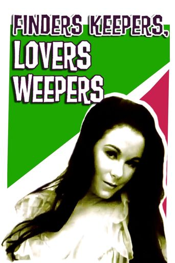 Finders Keepers, Lovers Weepers Poster